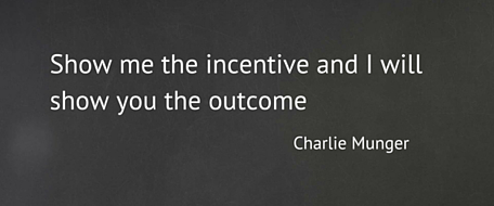 Show me the incentive and I will show you the outcome