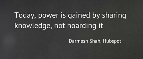 Power is gained by sharing knowledge, not hoarding it