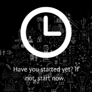 Have you started yet? If not, start now
